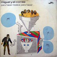 MIGUEL Y EL COMIT- Para Hacer Música (1970s hard acid distorted fuzz)LP