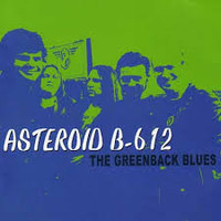 ASTEROID B-612  - GREENBACK BLUES  (Aussie Garage Rock) CD