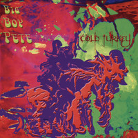 BIG BOY PETE - Cold Turkey  (60s trippy flower pop psych) CD