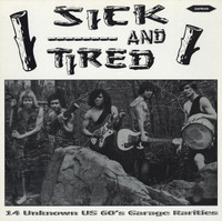 SICK AND TIRED  - VA (14 Unknown US 60's Garage Rarities) COMP LP