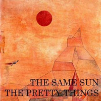 PRETTY THINGS  -SAME SUN (with two live tracks from the 60s) 45 RPM