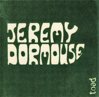 JEREMY DORMOUSE - The Toad Recordings   (Legendary Canadian hippie psych rarity from 1967-68  w liners & original cover art   CD