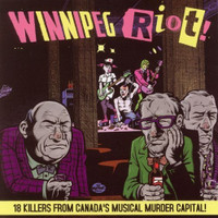 WINNIPEG RIOT- 18 Killers from Canada's Murder Capital- COMP CD