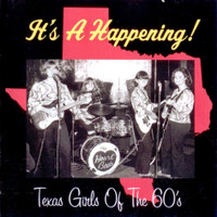 IT'S A HAPPENING! -Texas Girls of the 60s- COMP CD