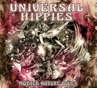 UNIVERSAL HIPPIES -MOTHER NATURE BLUES( heavy guitar power trio rock)  CD