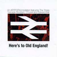 HERE'S TO OLD ENGLAND- An Artpop Sampler (Great UK ROCK)-