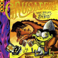 CRUSADERS  - FAT, DRUNK, AND STUPID (manic Aussie garage punk rock 'n' roll ) CD
