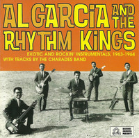 AL GARCIA AND THE RHYTHM KINGS - Exotic And Rockin' Instrumentals, 1963-1964  (exotica, instrumental rock 'n' roll and surf! ) LP