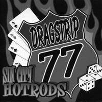 DRAGSTRIP 77  - Sin City Hotrods (Las Vegas' premier rockabilly combo)LP