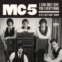 MC5 -I CAN ONLY GIVE YOU EVERYTHING(1969)45 RPM