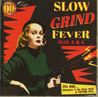 SLOW GRIND FEVER VOL.5 & 6-  STILL MORE... Adventures In The Sleazy World Of POPCORN NOIR...  w BOOKLET-  COMP CD
