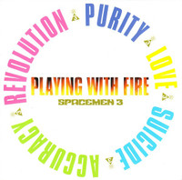 SPACEMEN 3   - PLAYING WITH FIRE (UK) 180 GRAM w inner slv.-  LP