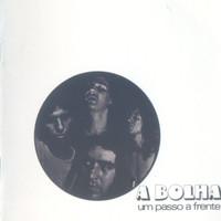 A BOLHA  - Um Passo a Frente ( 60s Brazilian Psych )  CD