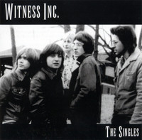 WITNESS INC.  - The Singles - ( Canadian 60s garage )  CD