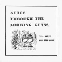 HOWELL,PETER  & JOHN FERDINANDO  -Alice Through the Looking Glass (trippy 60s psych folk)CD