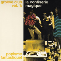 GROOVE CLUB 1  - Le Confisierie Magique (60s psych/pop rarities!)COMP CD