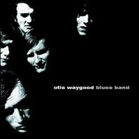 WAYGOOD ,OTIS  BLUES BAND -ST (1969 acid blues w fuzz guitars from S. Africa) CD