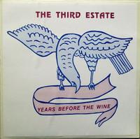 "THIRD ESTATE, THE- Years Before The Wine plus bonus 7""! (1976 psych)DINGED CORNER BARGAIN -  LP"