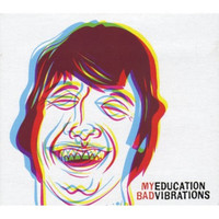 MY EDUCATION   -BAD VIBRATIONS (Texas psych CD