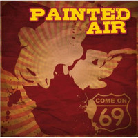 PAINTED AIR  - COME ON 69 (60s psych and krautrock vibes)CD