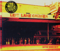 LEFT LANE CRUISER  - Getting Down On It- ONE ONLY! -   CD