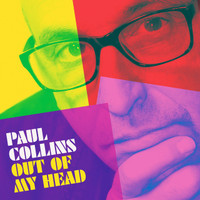 COLLINS, PAUL  - Out of My Head ! (POWERPOP NERVES RELATED) BLACK VINYL LP