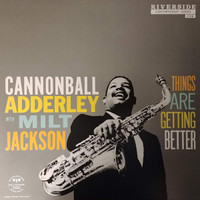 Cannonball Adderley With Milt Jackson- Things Are Getting Better -  LP