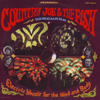 COUNTRY JOE & THE FISH   -ELECTRIC MUSIC FOR THE MIND AN BODY (1967 Bay Area psych masters)LP