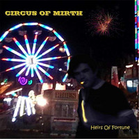 HEIRS OF FORTUNE  -Circus of Mirth- GREAT POWERPOP! FREE CD