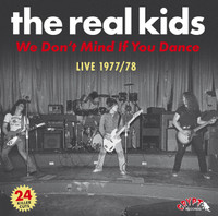 REAL KIDS  - WE DON'T MIND IF YOU DANCE (2LP)
