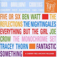 OUR BRILLIANT CAREERS   -Cherry Red Rarities 1981-83-  COMP CD