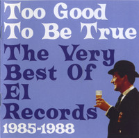 TOO GOOD TO BE TRUE  - The Very Best of El Records 1985-1988  COMP CD