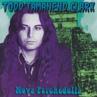 CLARK, TODD TAMANEND -NOVA PSYCHEDELIA-DBL CD 1975-1985  CD