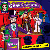 FROZEN PLANET  1969-THE HEAVY MEDICINAL GRAND EXPOSITION(Australian psych-/jam-rockers)   CD