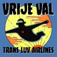 TRANS LUV AIRLINES  -VRIJE VAL (60s 70s style fuzz , reverb) -  LP
