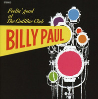 PAUL, BILLY    -Feelin' Good at the Cadillac Club (1967)TWO ONLY   CD