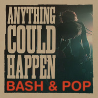 BASH & POP   -ANYTHING COULD HAPPEN (Replacements pop rock project) -   CD