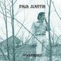 MARTIN,PAUL   -It Happened (1966-67 garage anthems, jangly folk-rock)-  LP