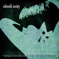 SIDEWALK SOCIETY - VENUS, SATURN AND THE CRESCENT MOON (PSYCH POWER POP) CD