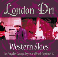 LONDON DRI - Western Skies -LOS ANGELES PSYCH 1967-69 w. 8-page booklet, history by Mike Dugo & pics -CD