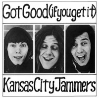 KANSAS CITY JAMMERS - Got Good If You Get It  (69-71 electric acid blues psych) DBL CD