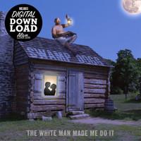 SWAMP DOGG -The White Man Made Me Do It  SALE!  BLACK  VINYL w digital download  -   LP