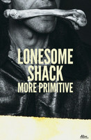 LONESOME SHACK  - More Primitive -Full color glossy 11x 17  POSTERS