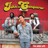 JOHN THE CONQUEROR-The Good Life   (great bluesy heavy rock) CD