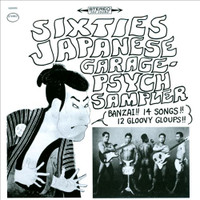 SIXTIES JAPANESE GARAGE PSYCH SAMPLER - VA  (Classic'60s, first time on CD) COMPCD