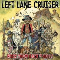 LEFT LANE CRUISER  - Rock Them Back to Hell -digipack  CD