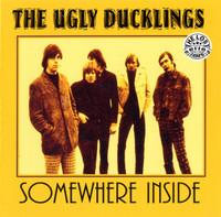 UGLY DUCKLINGS  -Somewhere Inside (W historic interview & radio segments) CD