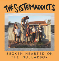 SYSTEMADDICTS -BROKEN HEARTED ON THE NULLARBOR (AUSSIE GARAGE PUNK))  CD