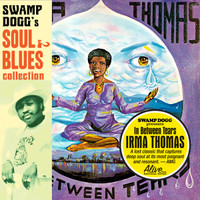 THOMAS,IRMA - In Between Tears - REMASTERED digipack w OBI STRIP and new liner notes by Swamp Dogg - CD