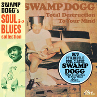 SWAMP DOGG - Total Destruction to Your Mind! - Swamp Dogg Soul & Blues Collection #1 - digipack w OBI STRIP  CD